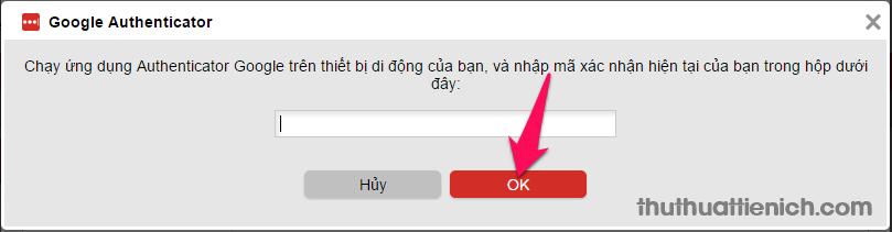 Nhập mã xác nhận Lastpass trong ứng dụng Google Authenticator rồi nhấn nút OK
