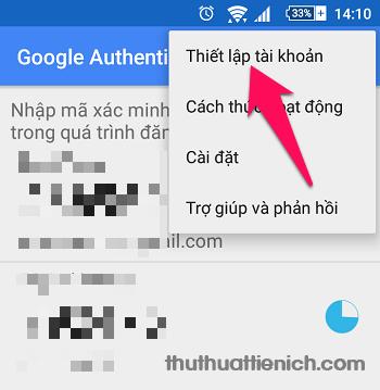 Mở ứng dụng Google Authenticator trên điện thoại, nhấn nút 3 chấm dọc góc trên cùng bên phải chọn Thiết lập tài khoản