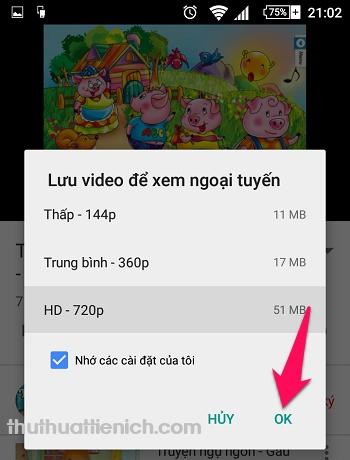 Chọn chất lượng video muốn tải về rồi nhấn nút OK