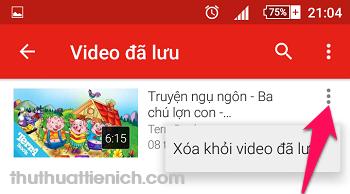 Nhấn nút 3 chấm dọc chọn Xóa khỏi video đã lưu
