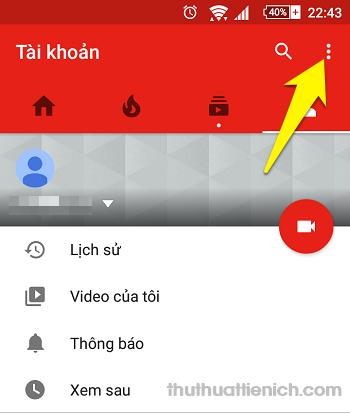 Nhấn nút 3 chấm dọc góc trên cùng bên phải (bên cạnh nút tìm kiếm)