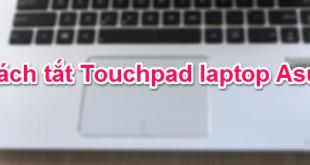 Cách tắt/khóa Touchpad (bàn di chuột) trên laptop Asus