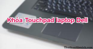 Cách khóa Touchpad laptop Dell