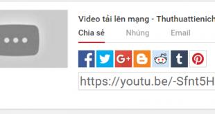 Cách tải (Upload) video lên mạng internet cho người khác xem