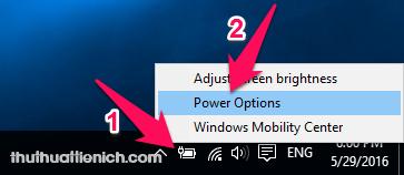 Nhấn chuột phải lên biểu tượng Pin dưới thanh taskbar chọn Power Options