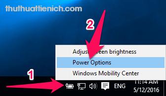 Nhấn chuột phải lên biểu tượng Pin laptop trên thanh taskbar chọn Power Options