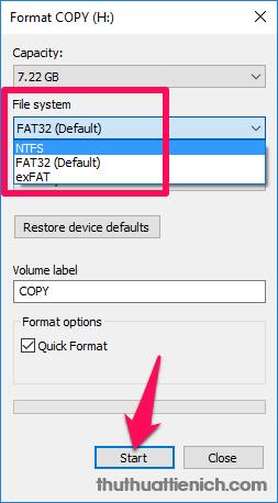 Chọn định dạng trong phần File system là NTFS rồi nhấn nút Start