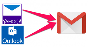 Chuyển tiếp email từ Hotmail/Outlook & Yahoo sang Gmail