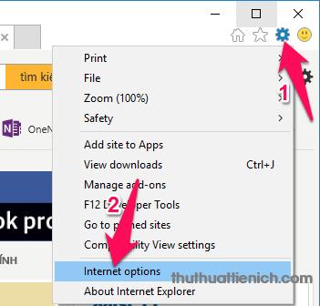 Nhấn nút bánh răng cưa góc trên cùng bên phải của trình duyệt chọn Internet options