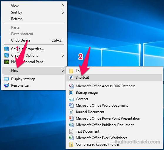 Nhấn chuột phải lên màn hình Desktop chọn New -> Shortcut
