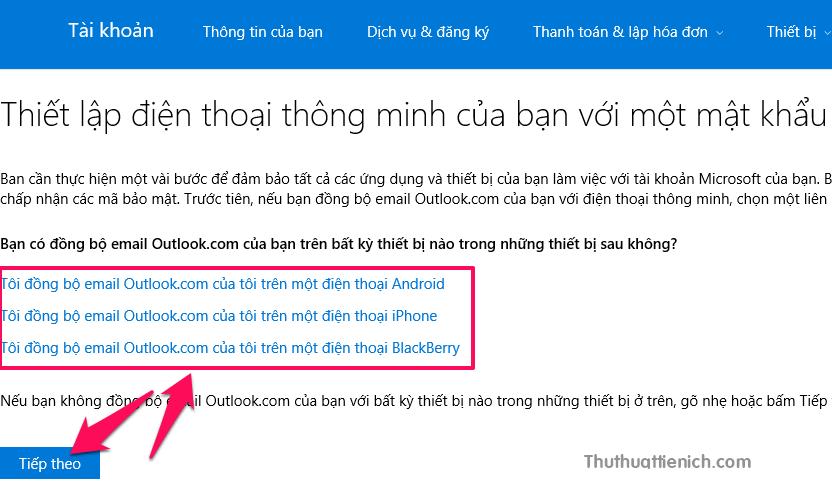 Microsoft sẽ hướng dẫn bạn đồng bộ Outlook/Hotmail trên bất kỳ thiết bị nào, bạn có thể nhấn vào để xem rồi nhấn nút Tiếp theo để tiếp tục