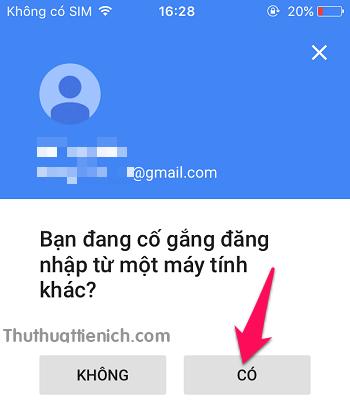 Lúc này bạn mở điện thoại đã xác nhận ở trên, mở ứng dụng Google, nhấn nút Có