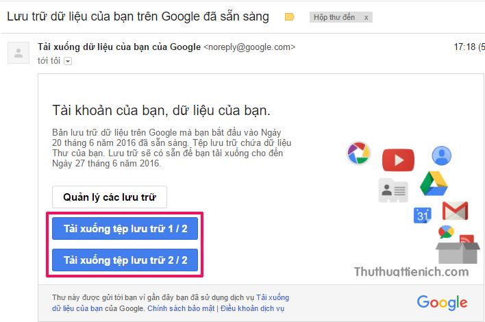 Sao khi tạo bản sao lưu xong, Google sẽ gửi email thông báo bao gồm liên kết tải về