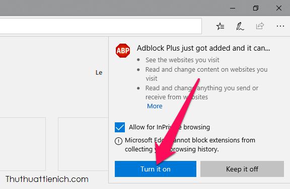 Sau khi cài đặt xong, trình duyệt Microsoft Edge sẽ hỏi bạn muốn bật tiện ích Adblock Plus ngay không, bạn nhấn nút Turn it on để bật