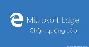 Cách chặn quảng cáo trên trình duyệt web Microsoft Edge