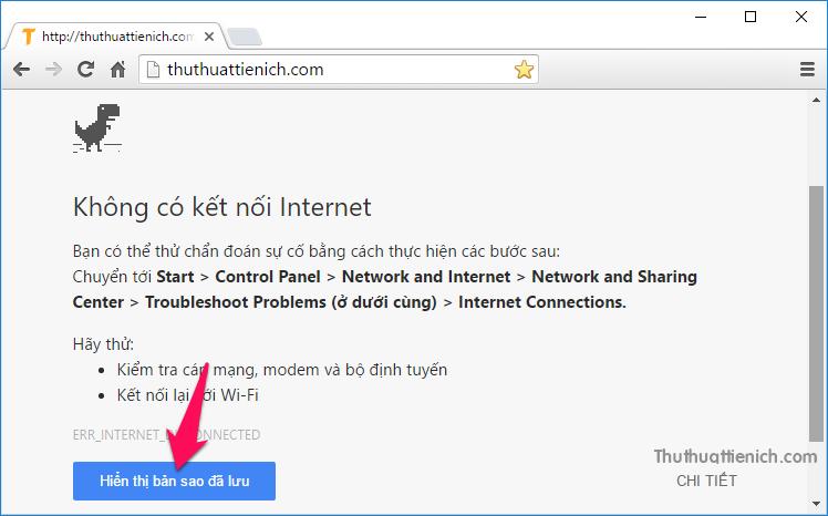 Từ nay, mỗi khi không có kết nối internet bạn vẫn có thể truy cập các trang đã truy cập trước đó