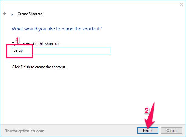 Nhập tên cho shortcut của thư mục sắp tạo trong khung Type name for this shortcut rồi nhấn nút Finish