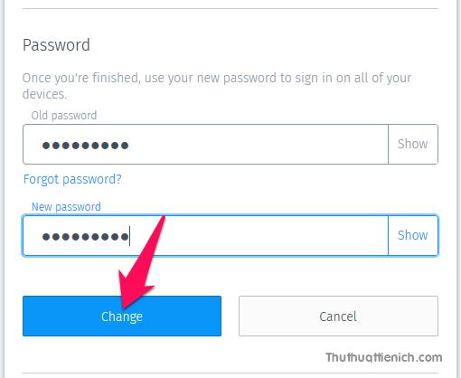 Nhập mật khẩu cũ vào ô Old password và mật khẩu mới vào ô New password sau đó nhấn nút Change