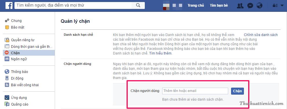Bạn cũng có thể chặn bất kỳ tài khoản Facebook nào từ Cài đặt -> Chặn -> Chặn người dùng