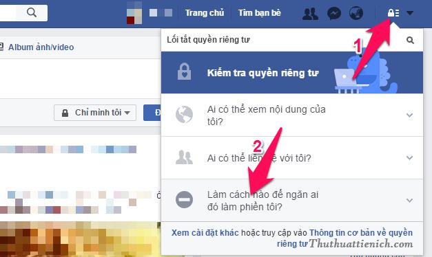 Nhấn nút hình ổ khóa góc trên cùng bên phải cửa sổ Facebook. Sau đó nhấn tiếp vào phần Làm cách nào để ngăn ai đó làm phiền tôi