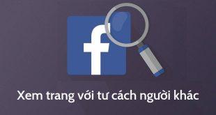 Cách xem trang cá nhân Facebook với tư cách người khác
