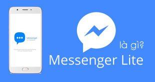Facebook Lite/Messenger Lite là gì? Tải về 2 ứng dụng này cho điện thoại Android