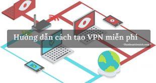 Hướng dẫn cách tạo VPN, Fake IP bằng phần mềm OpenVPN và VPNGate