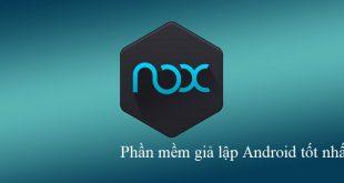 Tải NoxPlayer – Top phần mềm giả lập Android trên máy tính