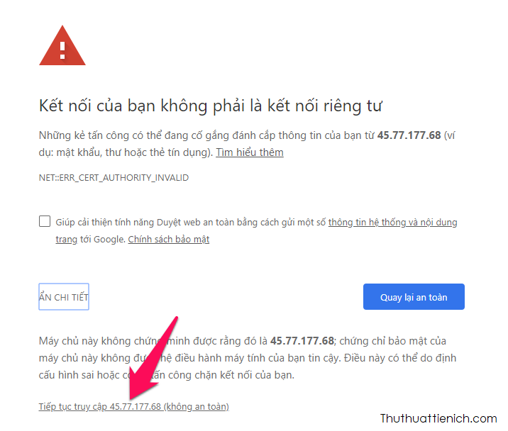 Nhấn tiếp vào dòng Tiếp tục truy cập xxx (không an toàn), trong đó xxx là địa chỉ Sever của bạn