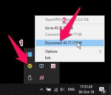 Nếu muốn tắt VPN khi không dùng đến, bạn nhấn chuột phải lên biểu tượng Open VPN dưới thanh taskbar chọn Disconnect xxx