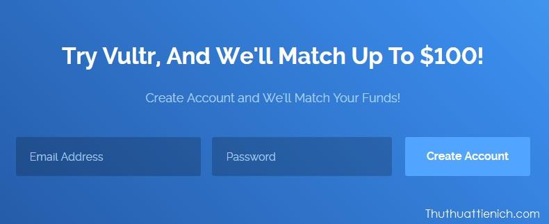 Đăng ký tài khoản Vultr và nhận thưởng 100$