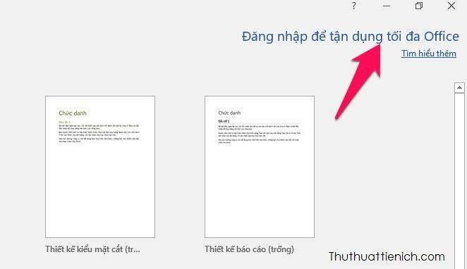 Sau khi cài đặt Office, bạn mở một ứng dụng bất kỳ trong bộ Office, ví dụ Word. Sau đó nhấn nút Đăng nhập để tận dụng tối đa Office trong màn hình chào mừng của Word. Rồi đăng nhập với tài khoản vừa tạo ở trên
