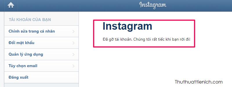 Lúc này tài khoản Instagram của bạn đã được xóa, bạn sẽ nhận được thông báo Đã gỡ tài khoản