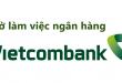 Giờ làm việc hành chính, thời gian giao dịch ngân hàng Vietcombank mới nhất 2019