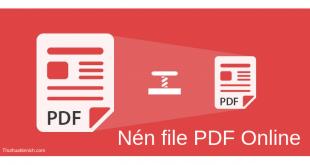 Hướng dẫn cách nén PDF, giảm dung lượng file PDF Online