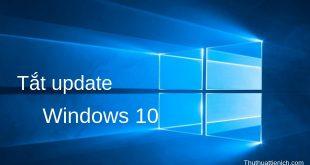 Hướng dẫn cách tắt update trên Windows 10
