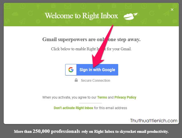 Mở hòm thư Gmail. Lúc này bạn sẽ được yêu cầu cấp quyền truy cập Gmail cho tiện ích Right Inbox. Bạn nhấn nút Sign in with Google