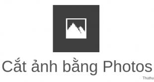 Cắt ảnh nhanh trên Windows 10 bằng ứng dụng Photos