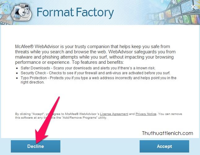 Khi cài đặt nhớ bỏ chọn (Decline) gợi ý cài thêm phần mềm McAfee@ WebAdvisor