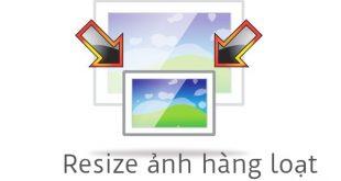 Hướng dẫn cách Resize thay đổi kích thước hình ảnh hàng loạt Online