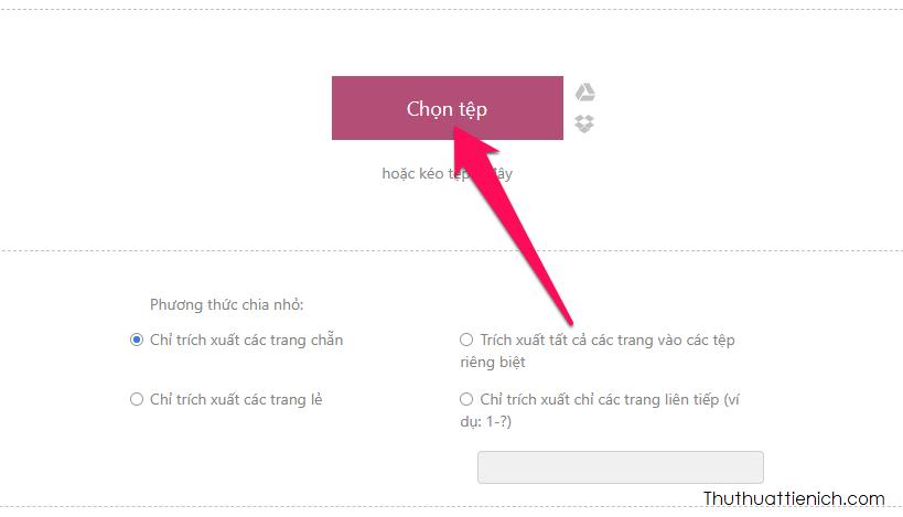 Nhấn nút Chọn tệp để tải lên file PDF muốn cắt, tách