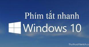 Phím tắt nhanh trên Windows 10
