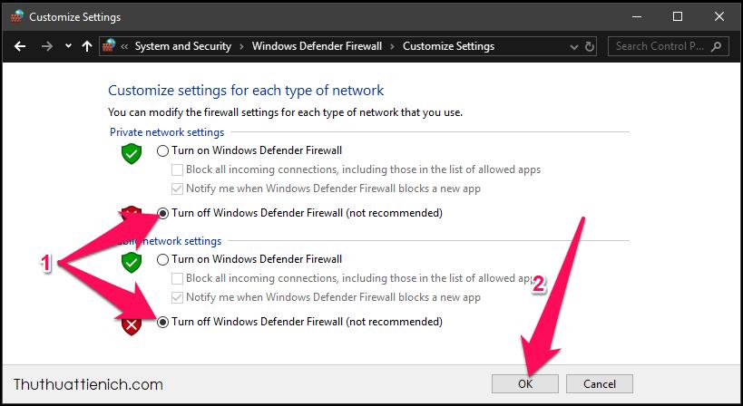 Tích vào Turn off Windows Defender Firewall trong cả 2 phần rồi nhấn nút OK