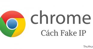 Cách Fake IP trên trình duyệt Google Chrome