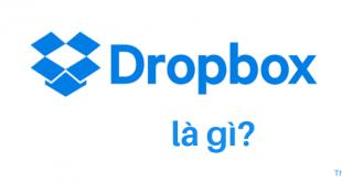 Dropbox là gì? Cách tạo nhanh một tài khoản Dropbox mới
