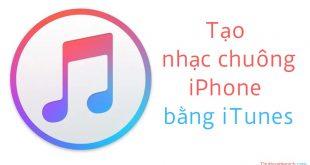 Hướng dẫn cách tạo nhạc chuông cho iPhone bằng iTunes
