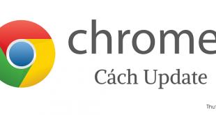 Update trình duyệt Google Chrome lên phiên bản mới nhất