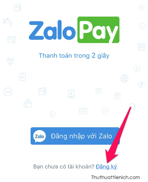 Mở ứng dụng ZaloPay → Nhấn vào dòng Đăng ký