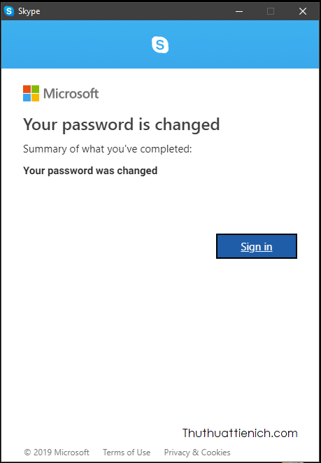Vậy là bạn đã đặt lại mật khẩu Skype trên máy tính thành công rồi đó