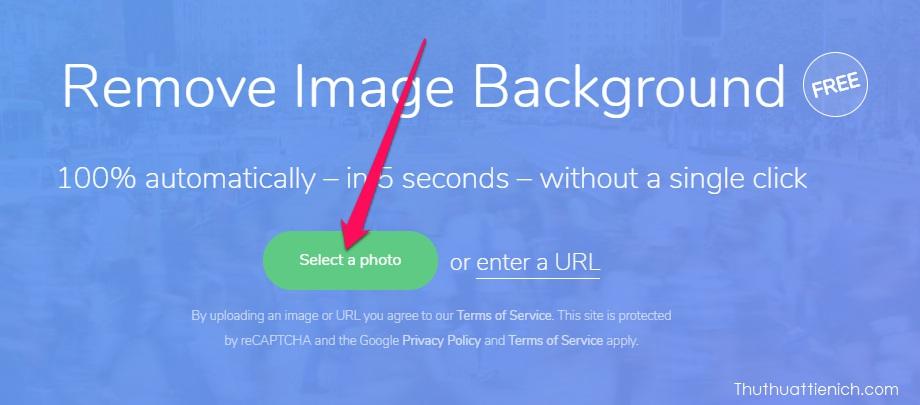 Nhấn nút Select a photo để tải lên hình ảnh bạn muốn tách nền hoặc nhập địa chỉ URL của hình ảnh vào khung enter a URL